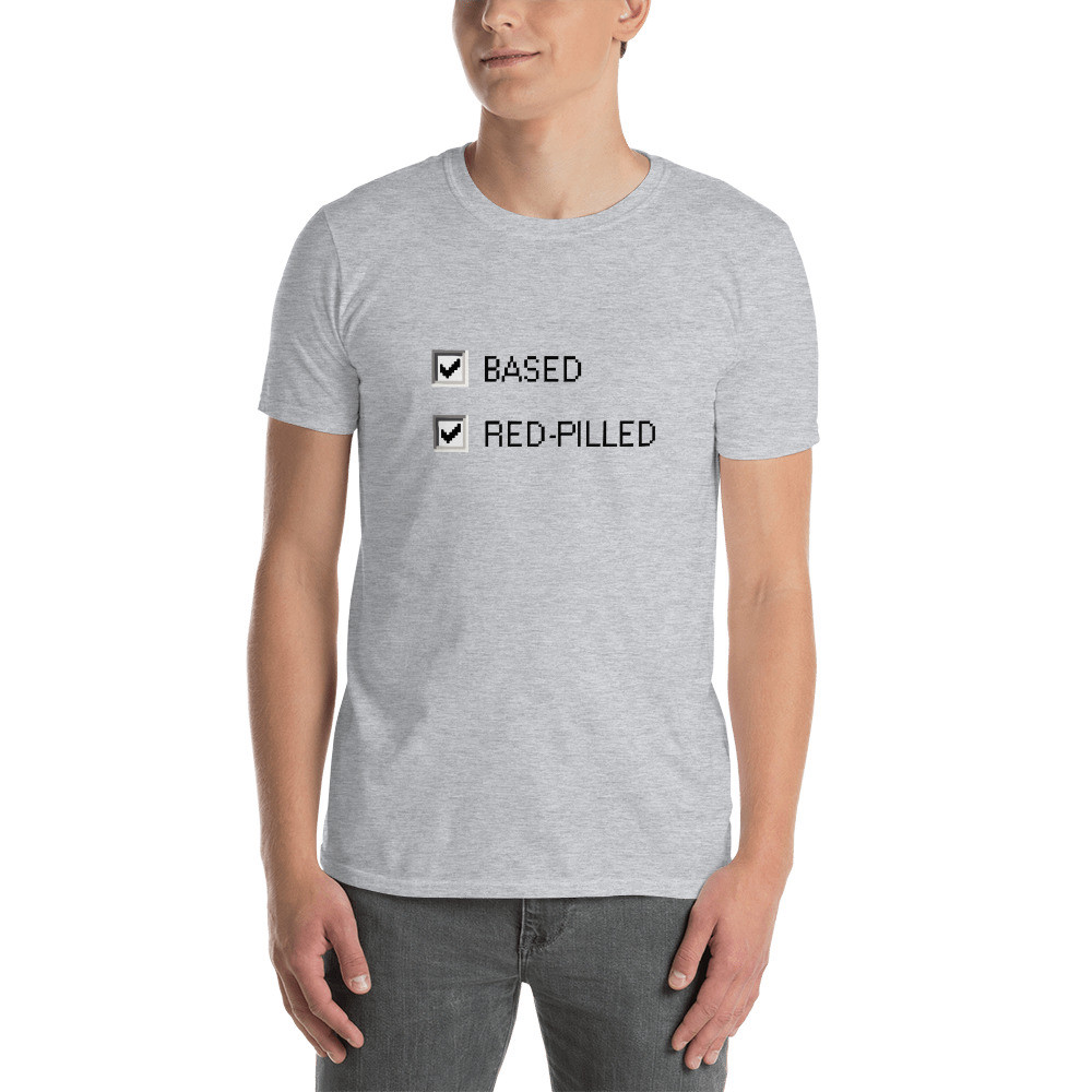 Based and Red-Pilled Unisex T-Shirt - L